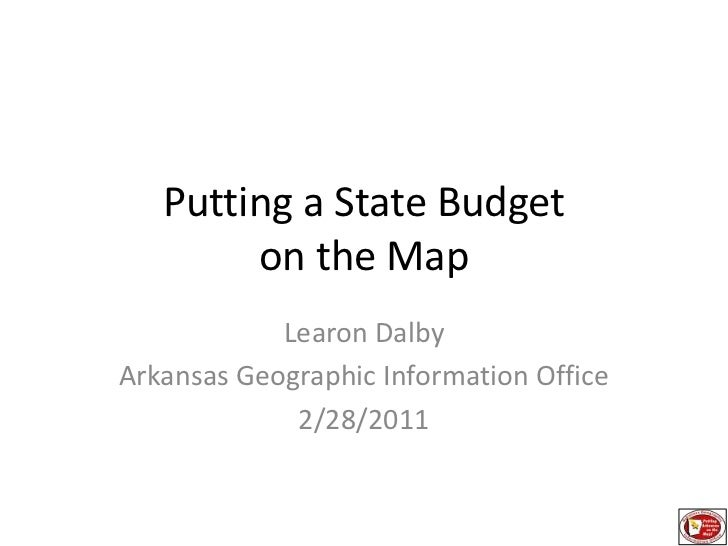 Putting a State Budget on the Map<br />Learon Dalby<br />Arkansas Geographic Information Office<br />2/28/2011<br />
