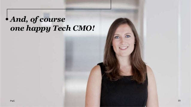 And, of course one happy Tech CMO! 23PwC