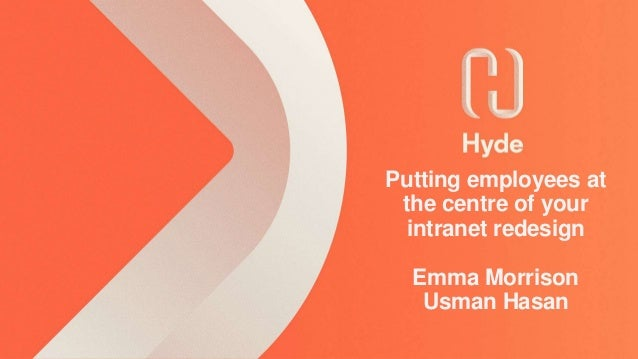 Putting employees at the centre of your intranet redesign Emma Morrison Usman Hasan