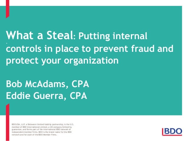 What a Steal: Putting internal .  controls in place to prevent fraud and protect your organization Bob McAdams, CPA Eddie ...