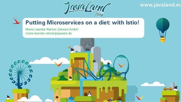 QAware 1 Putting Microservices on a diet: with Istio! Mario-Leander Reimer, QAware GmbH mario-leander.reimer@qaware.de