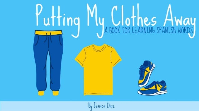 Putting My Clothes Away by Jessica Diaz