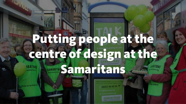 Putting people at the centre of design at the Samaritans