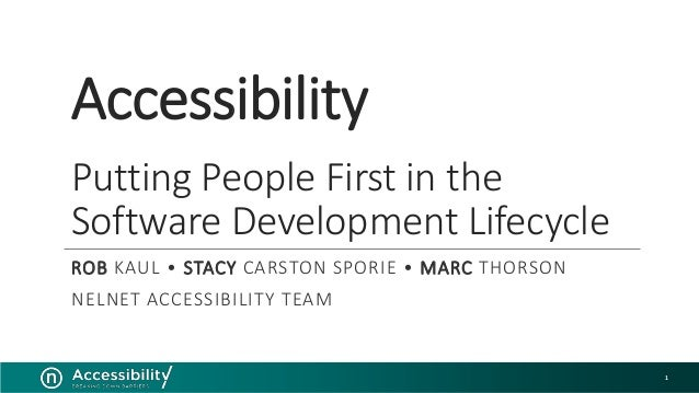 Accessibility Putting People First in the Software Development Lifecycle ROB KAUL • STACY CARSTON SPORIE • MARC THORSON NE...