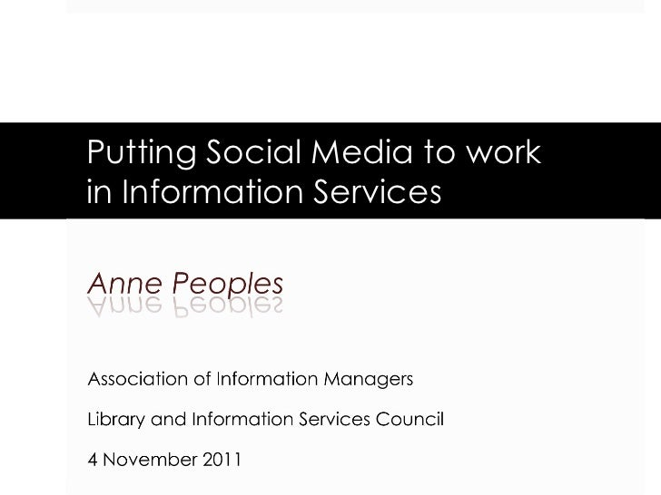 Putting Social Media to work  in Information Services