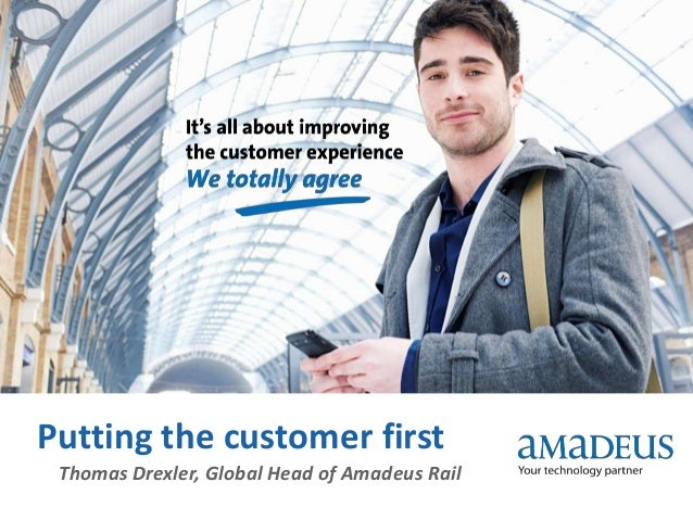 Putting the customer firstThomas Drexler, Global Head of Amadeus Rail
