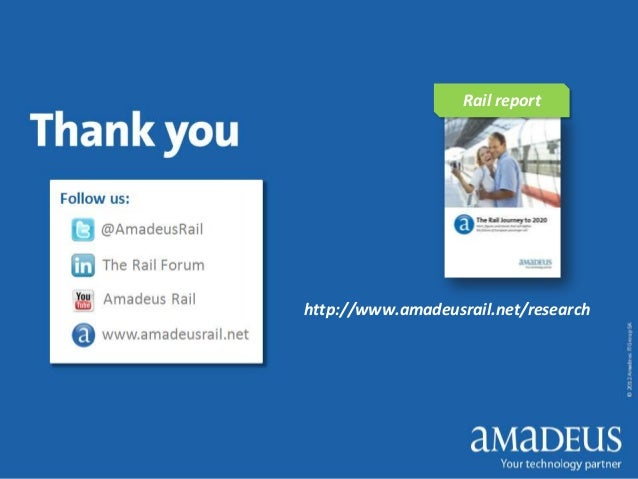 ©2012AmadeusITGroupSAAlexandra to re-do image for Follow us:only keep Twitter and LinkedIn. Weshould probably add the webs...
