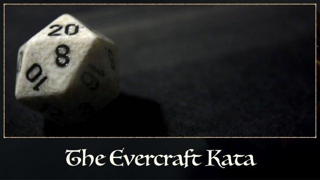 The Evercraft Kata