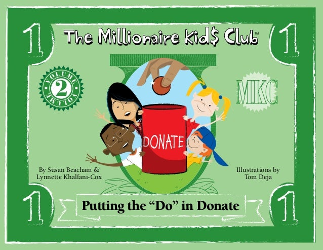 The Millionaire Kid$ Club LUM  E  V  O  O  E  V  TM  LUM  By Susan Beacham & Lynnette Khalfani-Cox  Illustrations by Tom D...