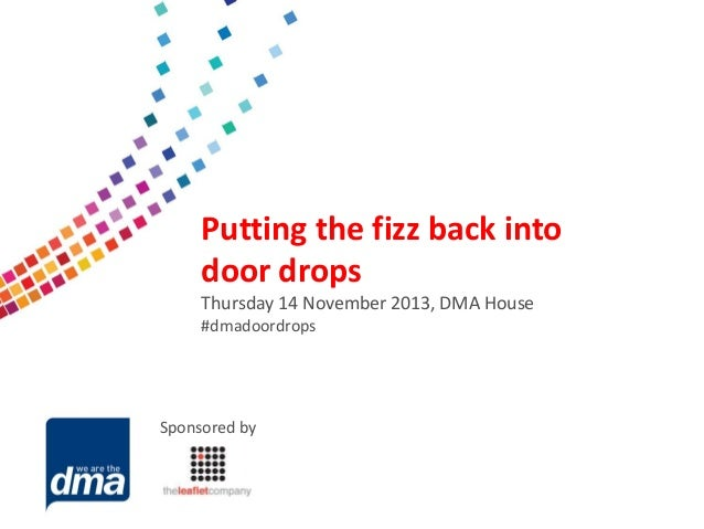 Data protection 2013  Putting the fizz back into door drops Friday 8 February Thursday 14 November 2013, DMA House #dmadoo...