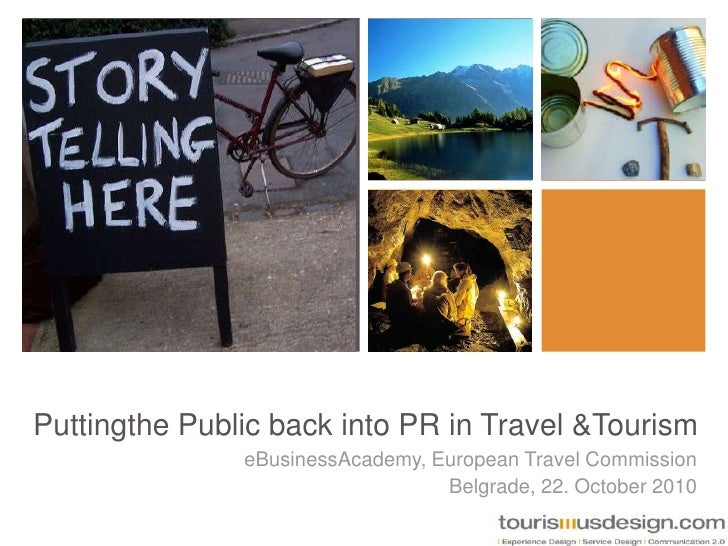 Puttingthe Public back into PR in Travel & Tourism<br />eBusinessAcademy, European Travel Commission<br />Belgrade, 22. Oc...
