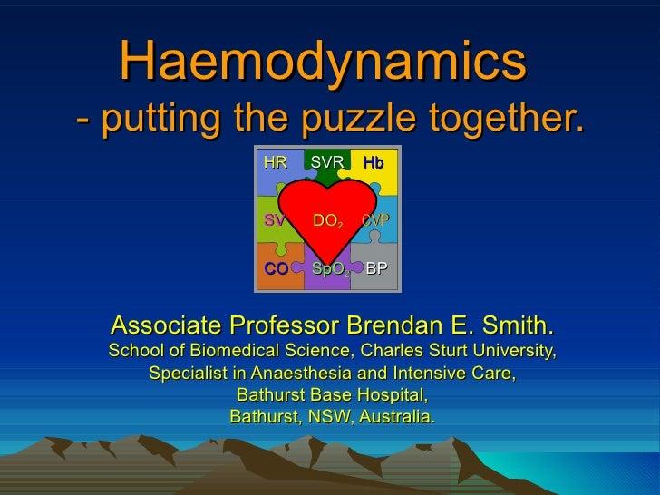 Haemodynamics- putting the puzzle together.                    HR   SVR    Hb                   SV     DO2   CVP          ...