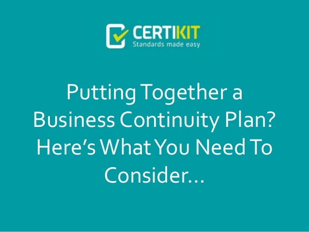 PuttingTogether a Business Continuity Plan? Here'sWhatYou NeedTo Consider…