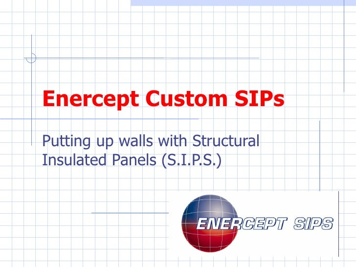 Enercept Custom SIPs Putting up walls with Structural Insulated Panels (S.I.P.S.)