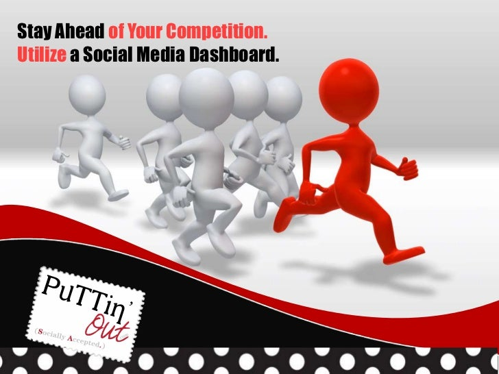 Stay Ahead of Your Competition. <br />Utilizea Social Media Dashboard.<br />