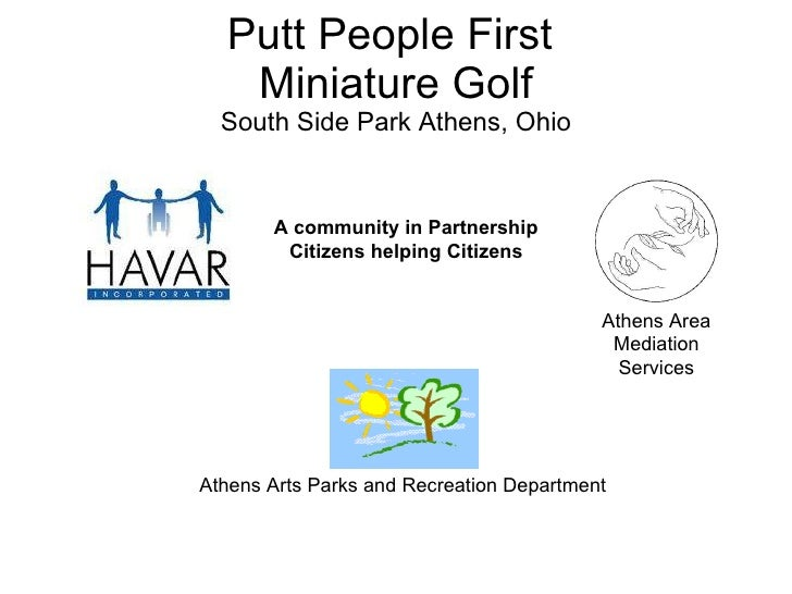 Putt People First  Miniature Golf South Side Park Athens, Ohio Athens Arts Parks and Recreation Department Athens Area Med...