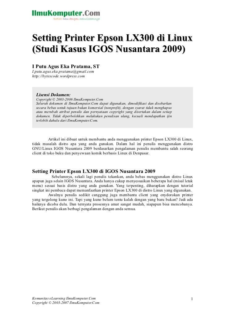 Setting Printer Epson LX300 di Linux(Studi Kasus IGOS Nusantara 2009)I Putu Agus Eka Pratama, STI.putu.agus.eka.pratama@gm...