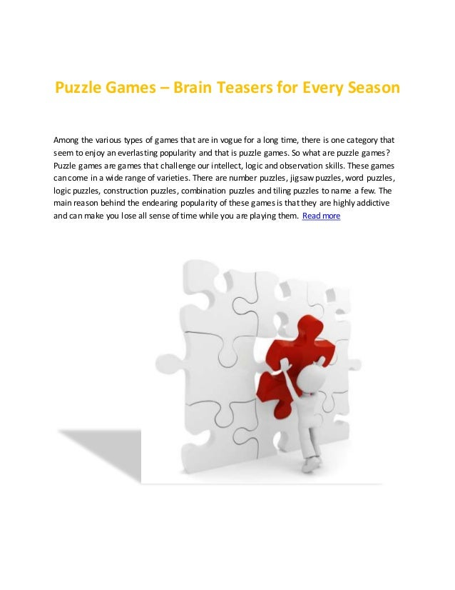 Puzzle Games – Brain Teasers for Every Season Among the various types of games that are in vogue for a long time, there is...