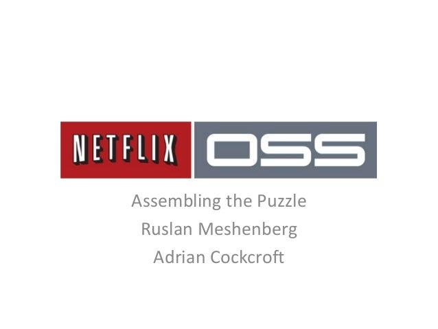 Assembling the Puzzle Ruslan Meshenberg  Adrian Cockcroft