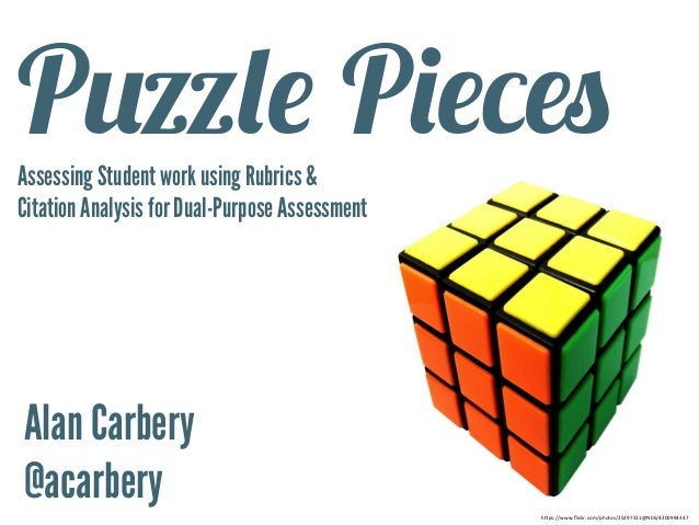 """h""""ps://www.flickr.com/photos/25297311@N06/4300994347   Puzzle PiecesAssessing Student work using Rubrics & Citation Analy..."""