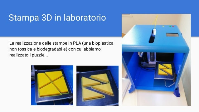 Stampa 3D in laboratorio La realizzazione delle stampe in PLA (una bioplastica non tossica e biodegradabile) con cui abbia...