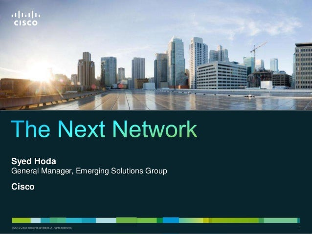 © 2012 Cisco and/or its affiliates. All rights reserved. 1© 2012 Cisco and/or its affiliates. All rights reserved. 1 Syed ...