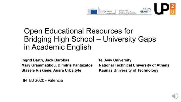 Open Educational Resources for Bridging High School – University Gaps in Academic English Ingrid Barth, Jack Barokas Tel A...