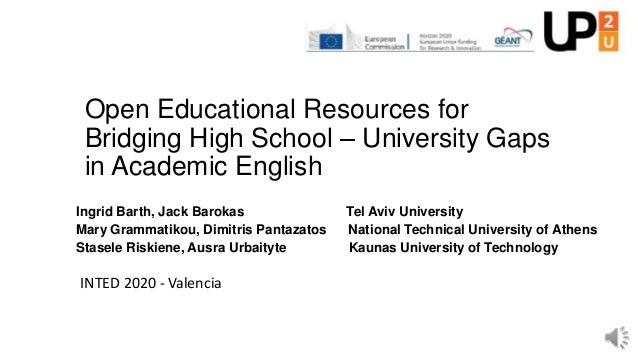 Open Educational Resources for Bridging High School – University Gaps in Academic English Ingrid Barth, Jack Barokas Tel A...