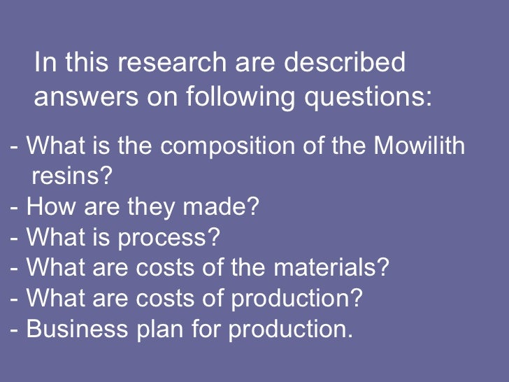 In this research are described    answers on following questions:   - What is the composition of the Mowilith    resins?...