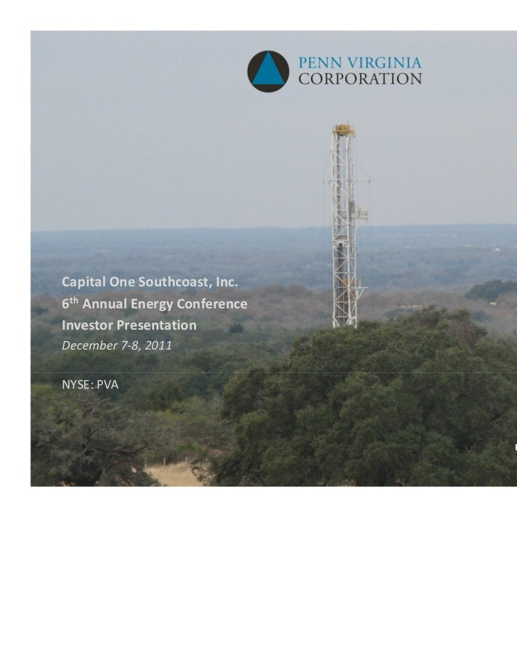Capital One Southcoast, Inc.6th Annual Energy ConferenceInvestor PresentationDecember 7‐8, 2011NYSE: PVA                  ...