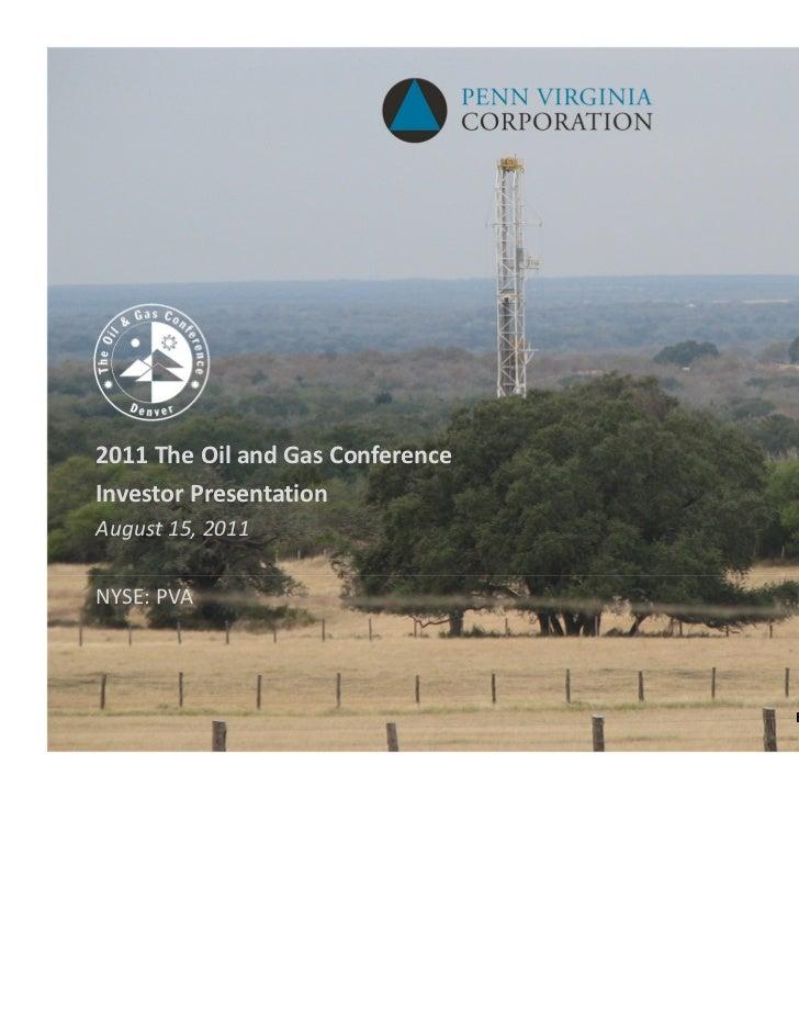 2011TheOilandGasConferenceInvestorPresentationAugust15,2011NYSE:PVA                                  EagleFordS...