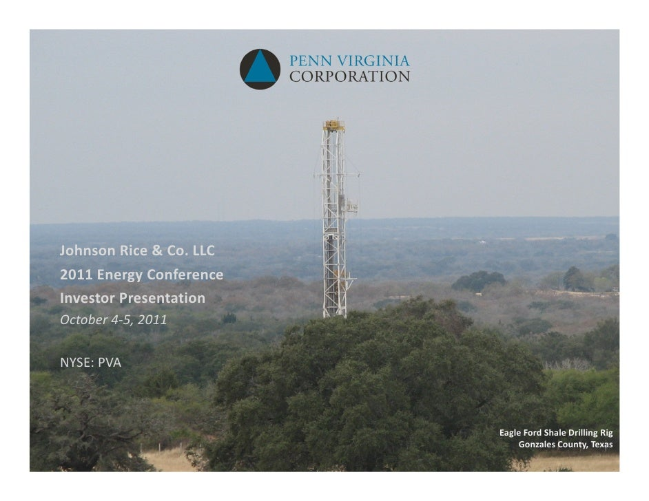 Johnson Rice & Co. LLC2011 Energy ConferenceInvestor PresentationOctober 4‐5, 2011NYSE: PVA                         Eagle ...