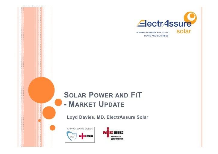 SOLAR POWER AND FIT- MARKET UPDATELoyd Davies, MD, ElectrAssure Solar