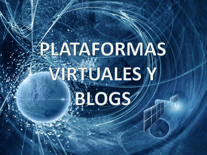 PLATAFORMAS <br />VIRTUALES Y BLOGS<br />