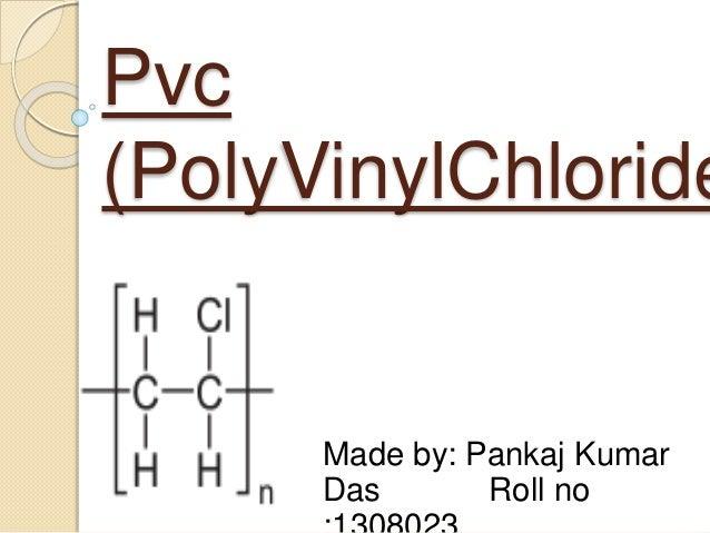 Polyvinylchloride(PVC)