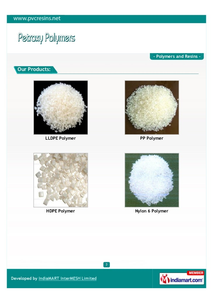 - Polymers and Resins -Our Products:          LLDPE Polymer     PP Polymer           HDPE Polymer   Nylon 6 Polymer