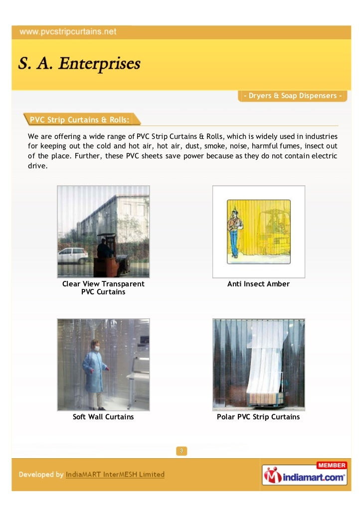 - Dryers & Soap Dispensers -PVC Strip Curtains & Rolls:We are offering a wide range of PVC Strip Curtains & Rolls, which i...