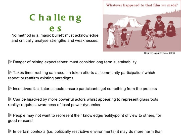 Challenges <ul><li>No method is a 'magic bullet': must acknowledge  </li></ul><ul><li>and critically analyse strengths and...