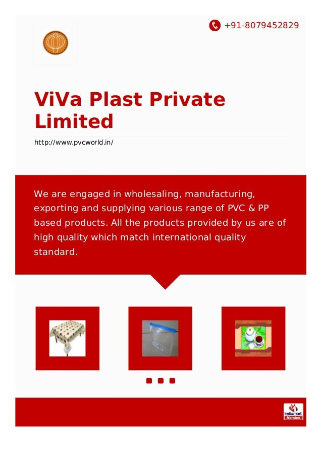 +91-8079452829 ViVa Plast Private Limited http://www.pvcworld.in/ We are engaged in wholesaling, manufacturing, exporting ...