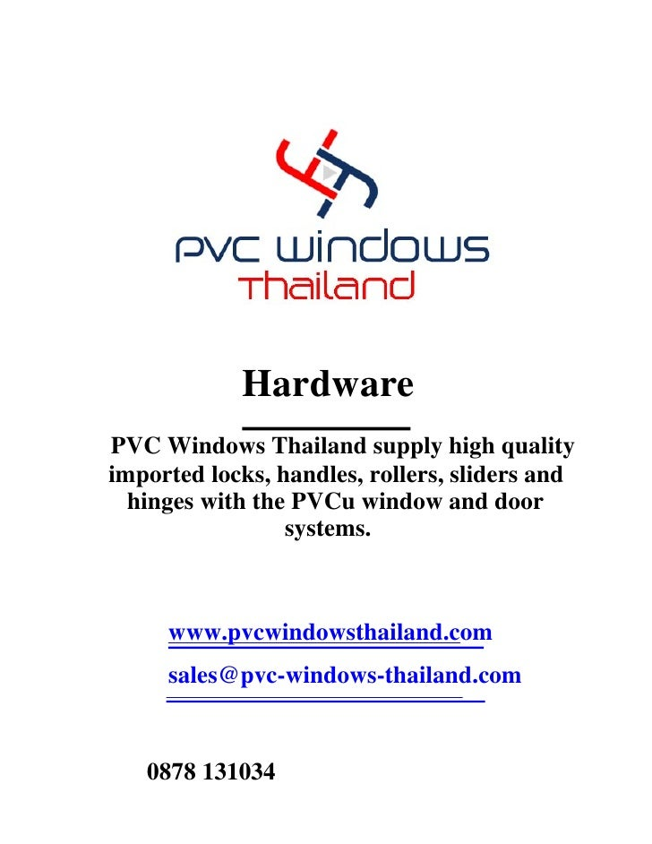 Hardware PVC Windows Thailand supply high quality imported locks, handles, rollers, sliders and   hinges with the PVCu win...