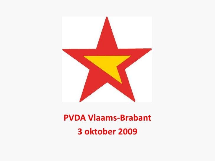 PVDA Vlaams-Brabant<br />3 oktober 2009<br />