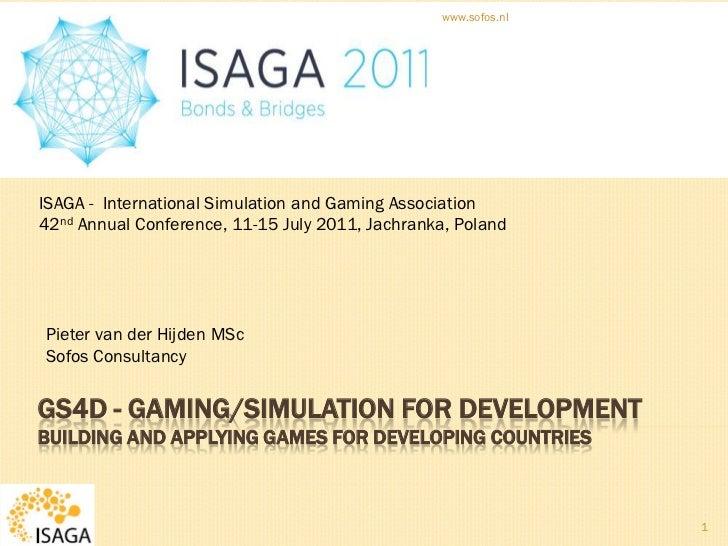 www.sofos.nlISAGA - International Simulation and Gaming Association42nd Annual Conference, 11-15 July 2011, Jachranka, Pol...