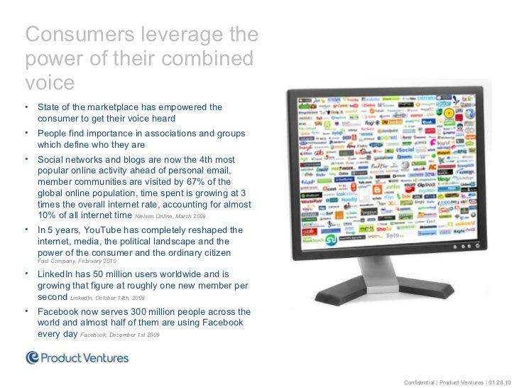 <ul><li>Consumers leverage the power of their combined voice </li></ul><ul><li>State of the marketplace has empowered the ...