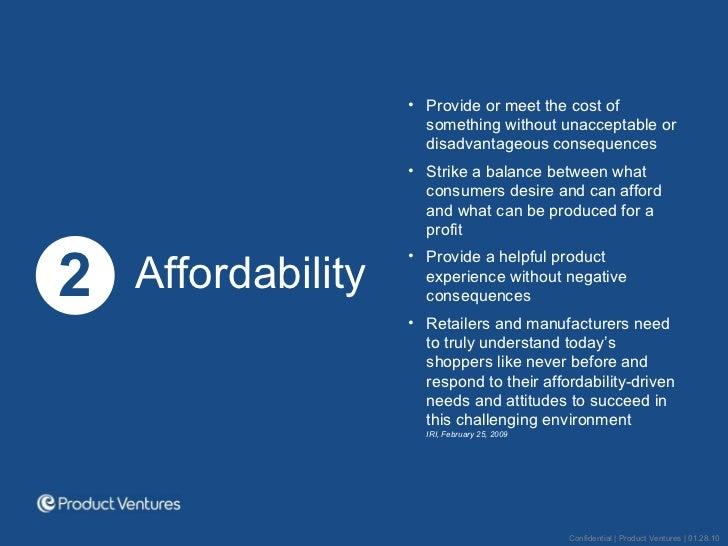 <ul><li>2 </li></ul><ul><li>Affordability </li></ul><ul><li>Provide or meet the cost of something without unacceptable or ...