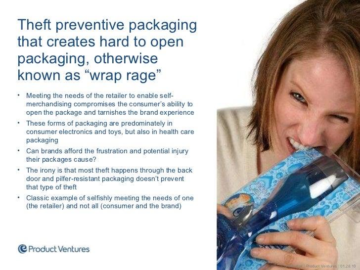"<ul><li>Theft preventive packaging that creates hard to open packaging, otherwise known as ""wrap rage"" </li></ul><ul><li>M..."
