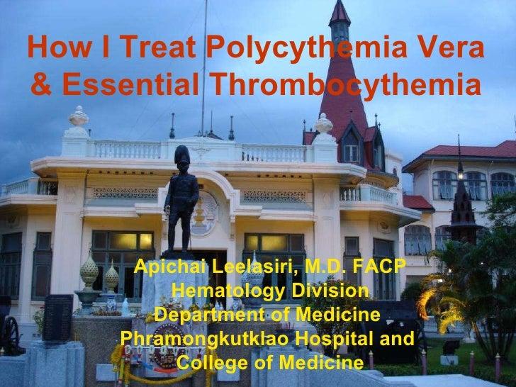 Apichai Leelasiri, M.D. FACP Hematology Division Department of Medicine   Phramongkutklao Hospital and  College of Medicin...
