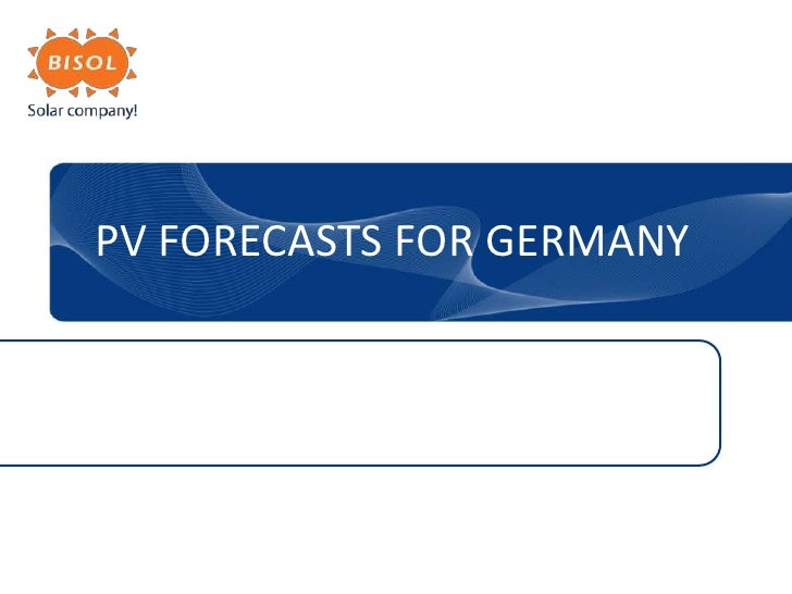 PV FORECASTS FOR GERMANY<br />