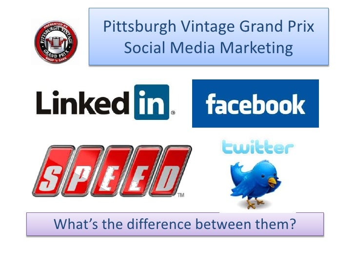 Pittsburgh Vintage Grand Prix Social Media Marketing <br />What's the difference between them?<br />