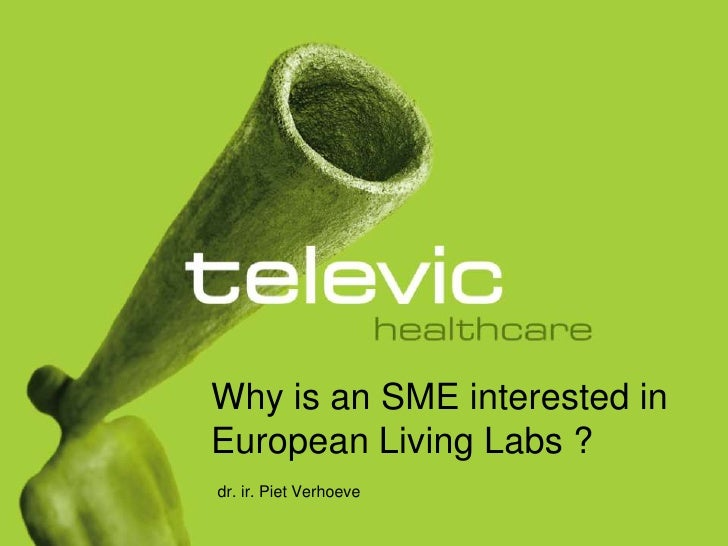 Why is an SME interested in European Living Labs ?<br />dr. ir. Piet Verhoeve<br />