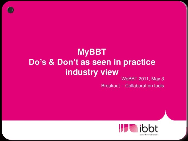 MyBBTDo's & Don't as seen in practice        industry view                           WeBBT 2011, May 3                  Br...